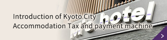 Introduction of Kyoto City Accommodation Tax and payment machin